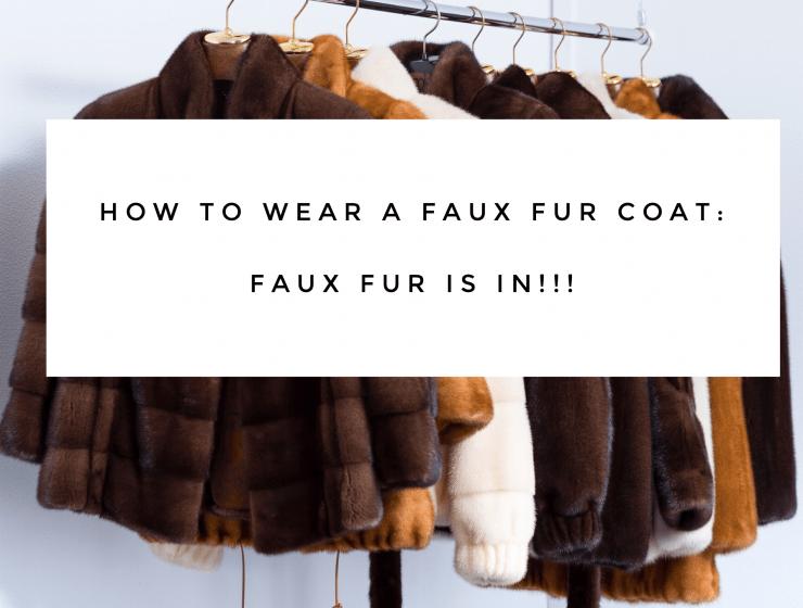 How To Wear A Faux Fur Coat