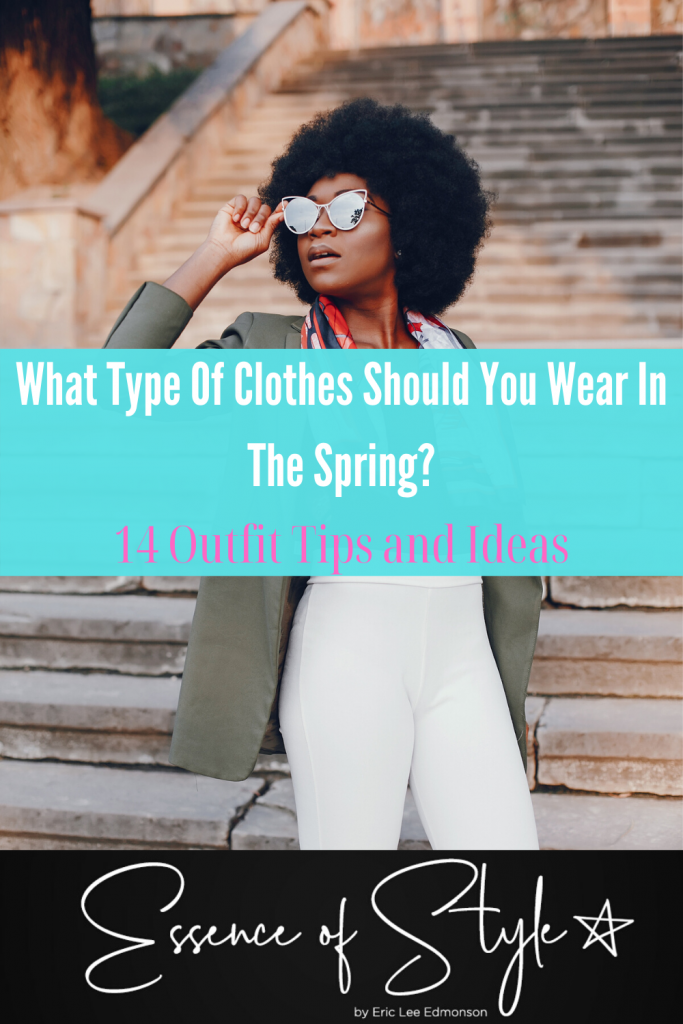 It's Spring! What type of clothes should you wear in the Spring? If you don't know, you will know after reading this post! Check it out!!! #springwardrobeessentials #springwardrobe #springwardrobeoutfits #springoutfits #springoutfitswoman