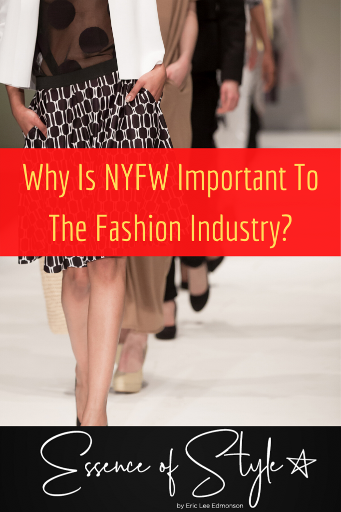 NYFW is one of the most coveted fashion events but why? Why Is NYFW Important To The Fashion Industry? I explain why and for what reasons in this post. #nyfw #styleinsirationforwomen #fashiontrendforswomen #trendsforwomen #fashionshows