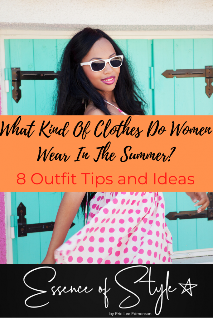 What kind of clothes do women wear in the summer? There are so many options and to many to choose from right? I have broken down the key pieces here! #summeroutfit #summeroutfits #summeroutfitswomen #summeroutfitsblackgirl