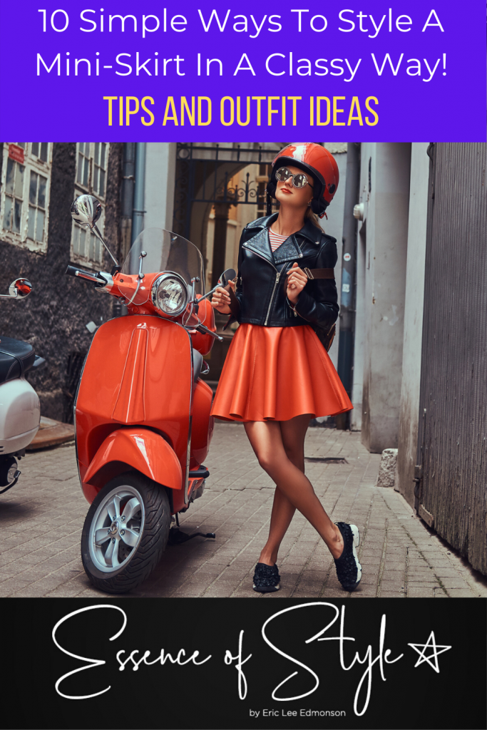 Does wearing a mini skirt mean you're being slutty? It certainly does not. I have 10 simple ways to style a mini-skirt in a classy way. #miniskirtoutfit #miniskirtstyle #miniskirtoutfitnight #miniskirtoutfitsummer