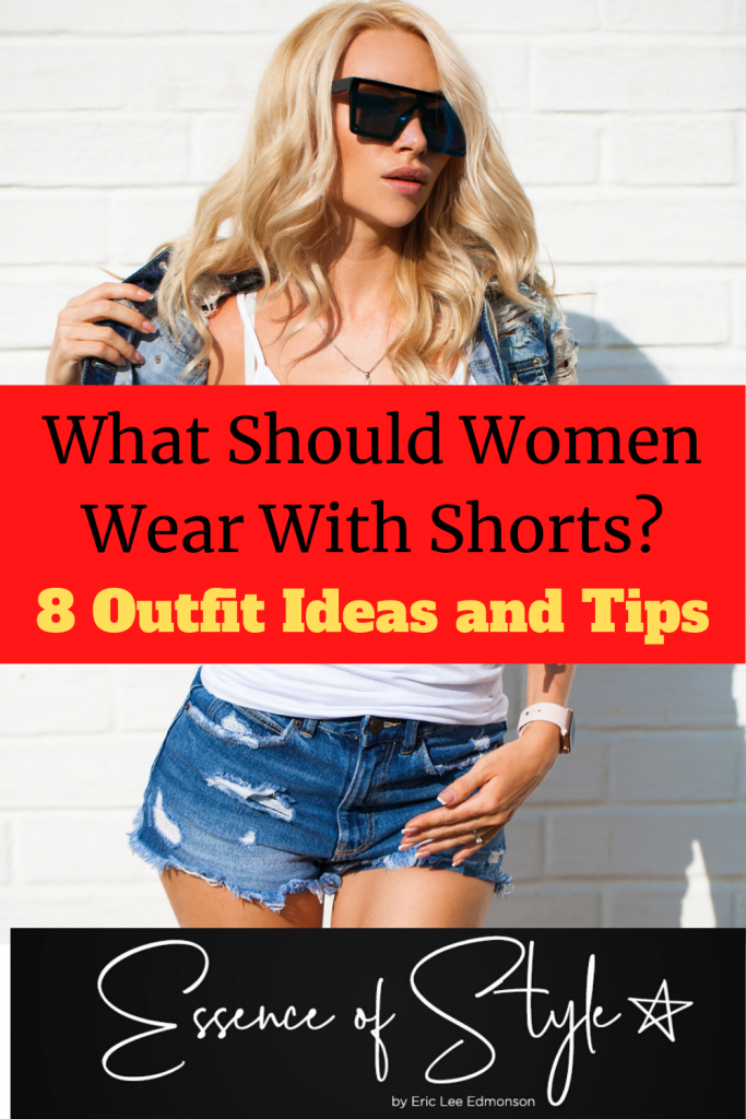 Hot weather is the time shorts gets all the shine! What should women wear with shorts? I have 8 outfit ideas to answer that very question! #shortoutfits #shortoutfitwomen #shortoutfitswomensummer #shortoutfitideas